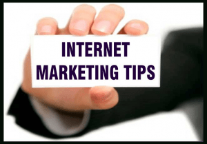 Some Simple and Effective Internet Marketing Tips