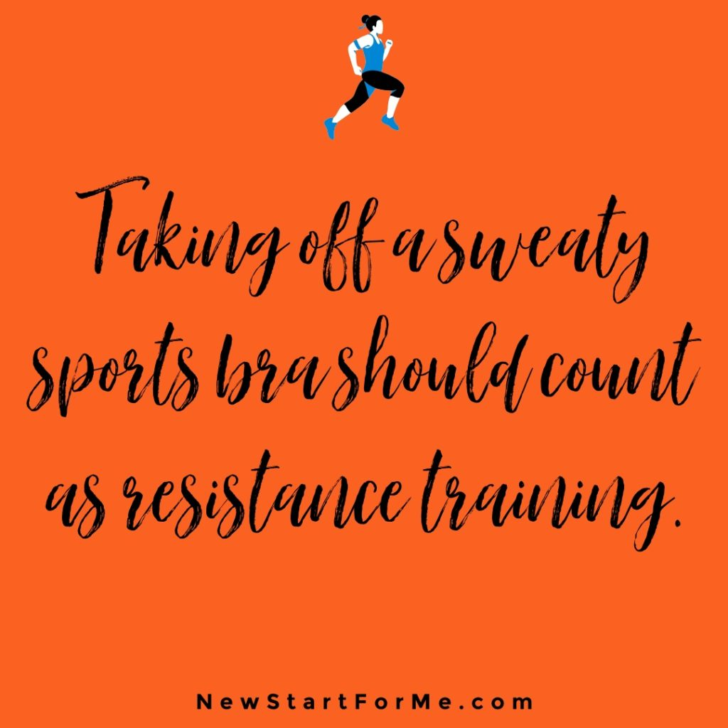 """Funny Workout Quotes for Women """"Taking off a sweaty sports bra should count as resistance training"""""""