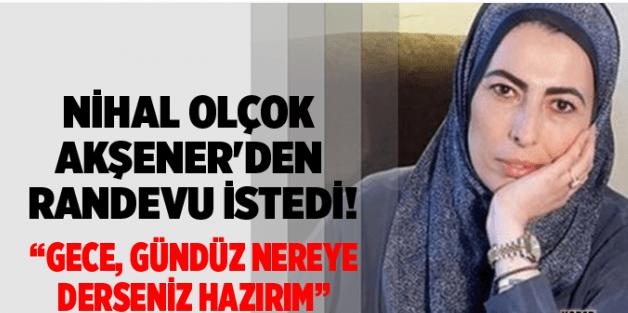 Nihal Olçok Akşener'den Randevu Talep Etti