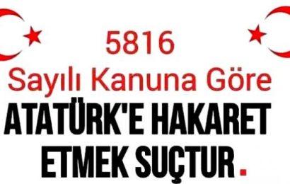 5816 Sayılı Atatürk'ü Koruma Kanunu Nedir ?