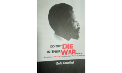 Do Not Die In Their War:  Farotimi examines Nigeria's political trajectories