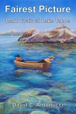 Fairest Picture, book about Mark Twain Lake Tahoe