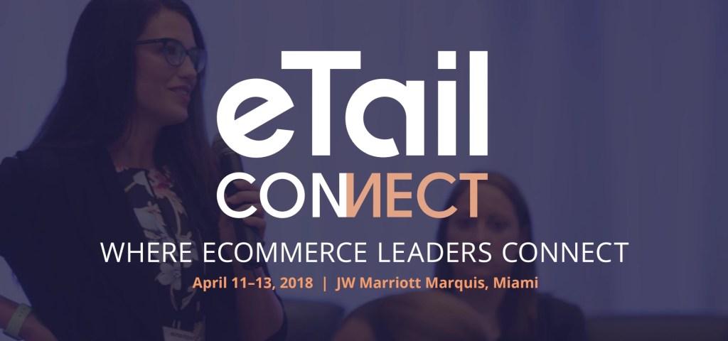 eTail Connect 2018 Miami