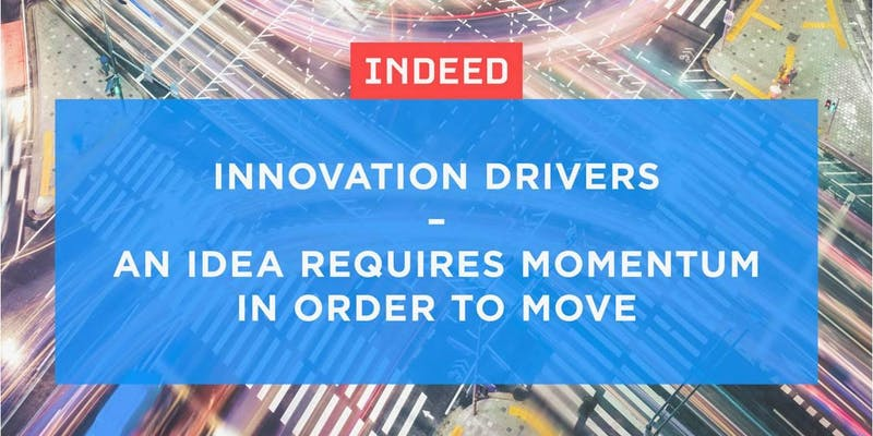 Innovation Drivers – An idea requires momentum in order to move