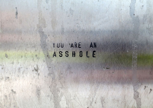 You are an asshole