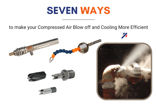 Seven Ways to make your Compressed Air Blow off and Cooling More Efficient