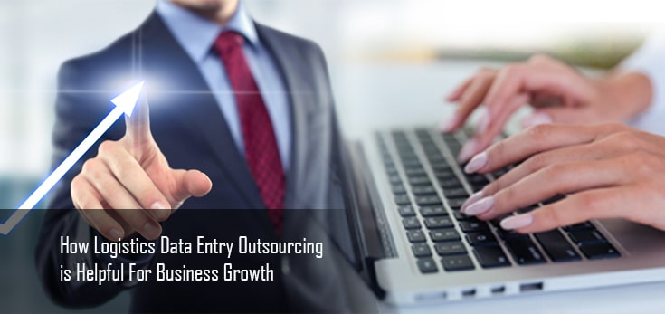 How-Logistics-Data-Entry-Outsourcing-is-Helpful-For-Business-Growth