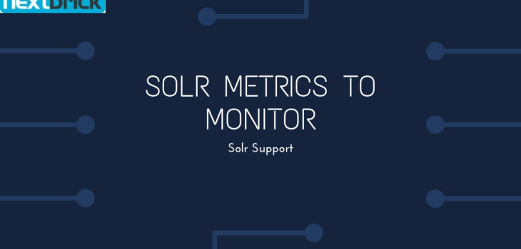 Solr metrics to Monitor