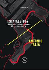 Statale 106, il viaggio sulla strada della 'ndrangheta