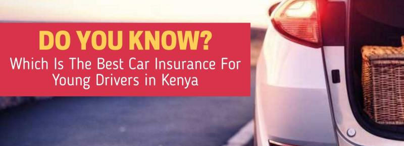 Which Is The Best Car Insurance For Young Drivers in Kenya?