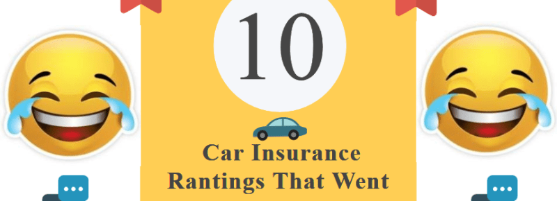 Top 10 Car Insurance Rantings That Went Viral On Social Media