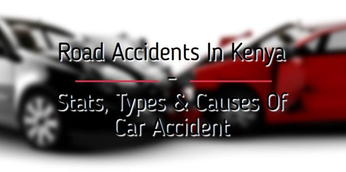 road accident kenya statistics, types and causes