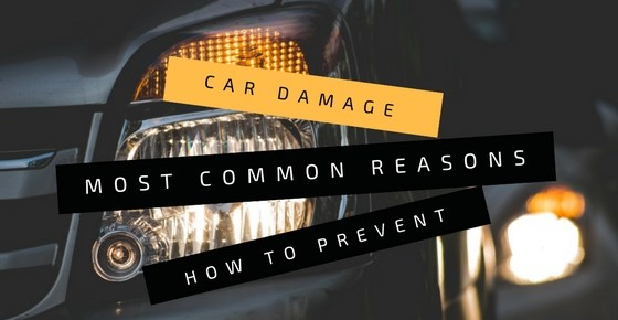 Car Damage: Most Common Reasons And How to Prevent Them