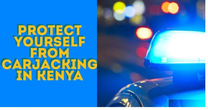 Protect Yourself From Carjacking In Kenya