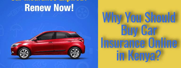 Why You Should Buy Car Insurance Online in Kenya?