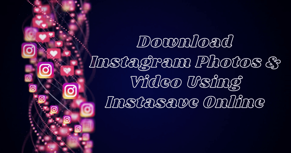 Instasave Online With Instagram Photos & Videos