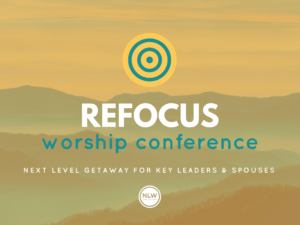 ReFOCUS Worship Leader Conference