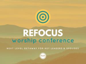 ReFOCUS Worship Leader Conference
