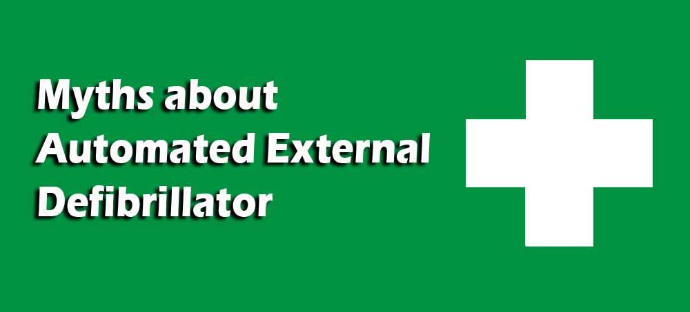 Myths about Automated External Defibrillator