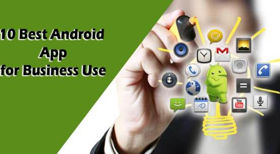Android Apps for Business Use