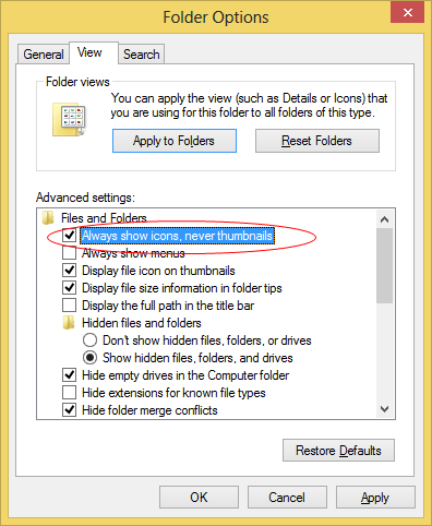 Enable Always show icons in Folder options thumb - What is Thumbs.db files and How To Disable and Remove Them?