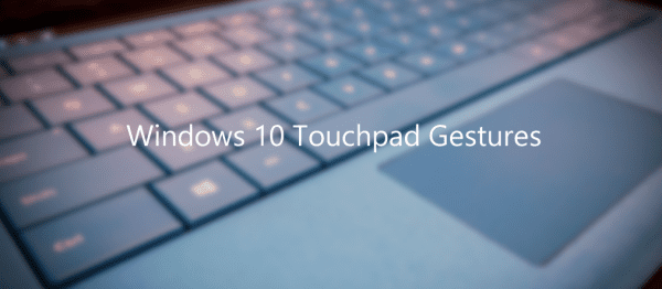 Windows 10 Touchpad Gestures