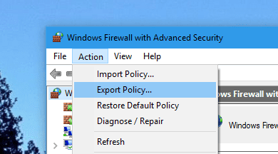 Windows Firewall Action Export Policy - How To Export and Import Windows Firewall Policy in Windows 10