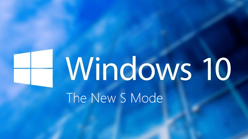 Windows 10 S Mode Splash - Windows 10 S Has Become A Mode, along with A Bunch of New SKUs