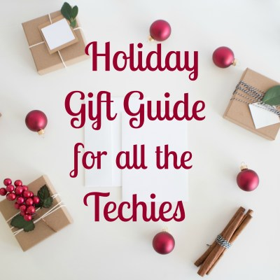 Holiday Gift Guide for a Techie