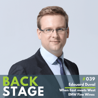 BACKSTAGE #039 - Edouard Duval, When East meets West, EMW Fine Wines - Podcast
