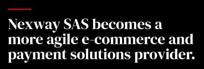 Nexway SAS becomes a more agile e-commerce and payment solutions provider.