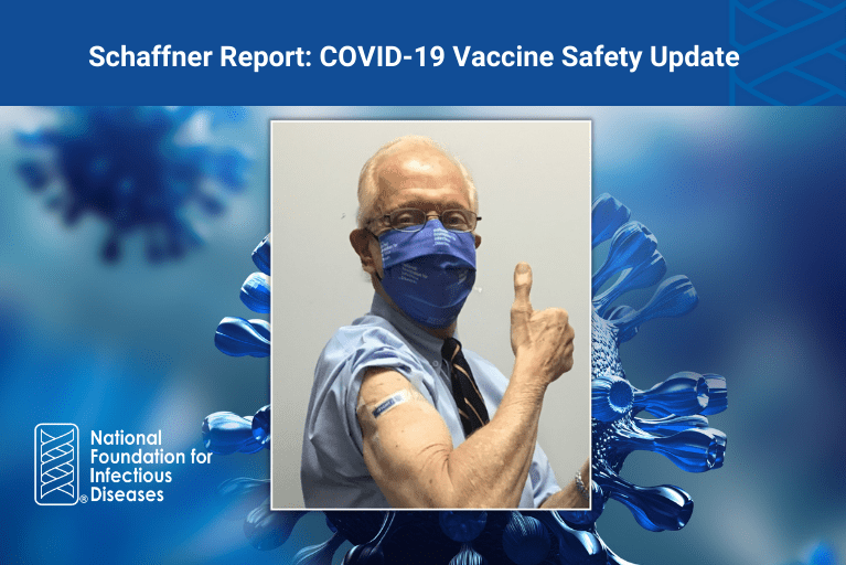 Schaffner Report: COVID-19 Vaccine Safety Update