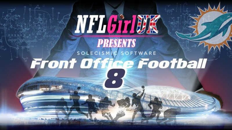 Front Office Football 8 Miami Dolphins Episode 3: Getting the ball rolling