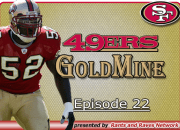 49ers Gold Mine - Ep.22