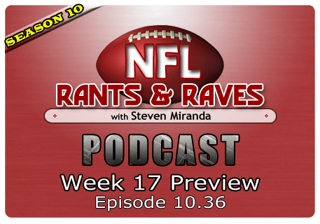 Episode 10.36 – Week 17 Preview