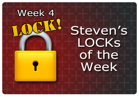 WK 4 – LOCKs of the Week