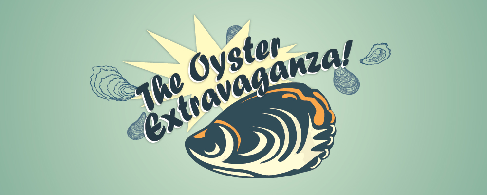 The Oyster Extravaganza!