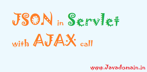 JSON in Servlet with AJAX call