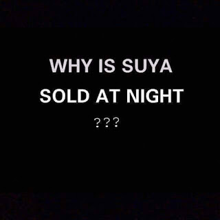 Why Suya Is Sold Only At Night