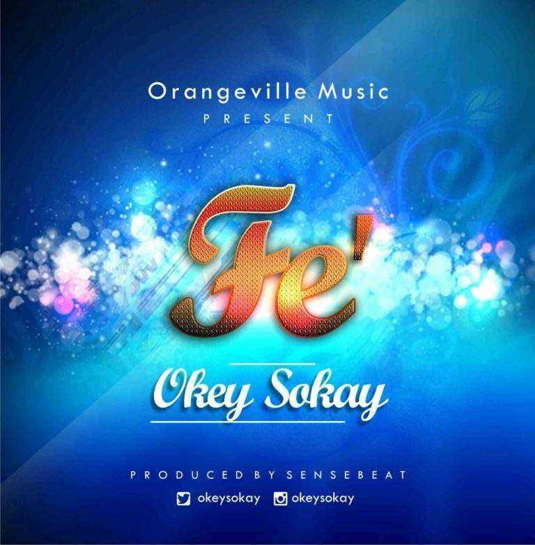 Download: Fe – Okey Sokay [@okeysokay]