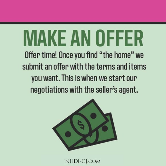 Make An Offer! You've found the home for you, now it's time to iron out the details to make it your new home.