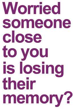 Worried someone close to you is losing their memory?