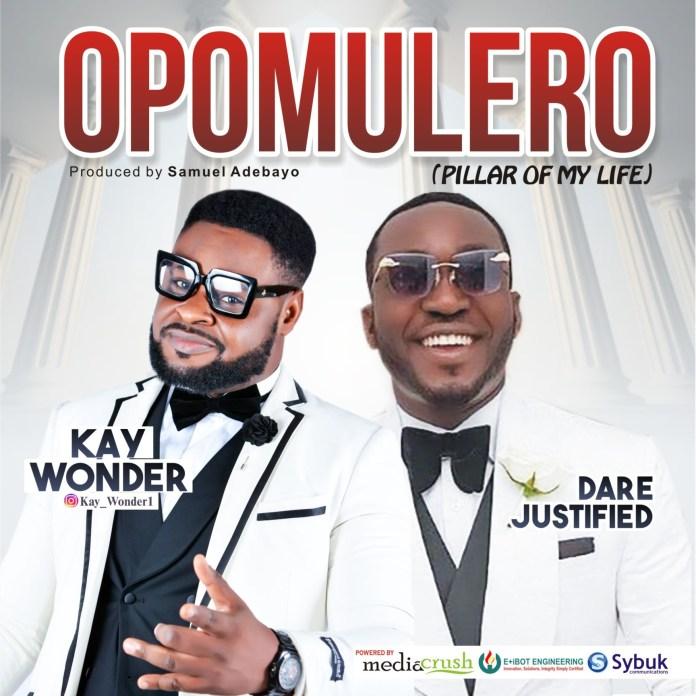 Kay Wonder Ft. Dare Justified Opomulero