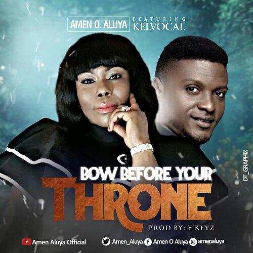 Amen O Aluya Bow Before Your Throne