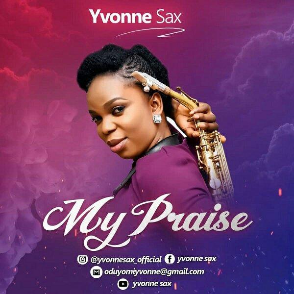 Yvonne Sax My Praise