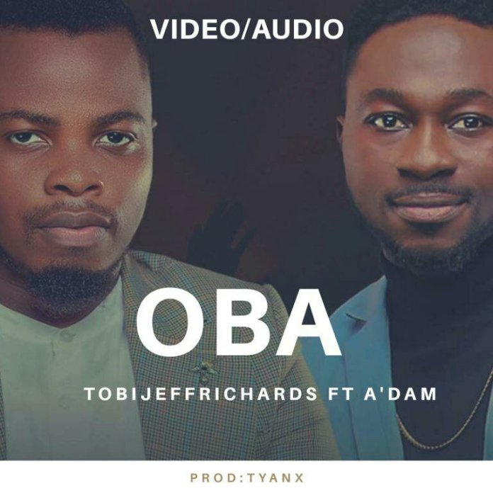 Tobi Jeff Richards Oba ft A'dam