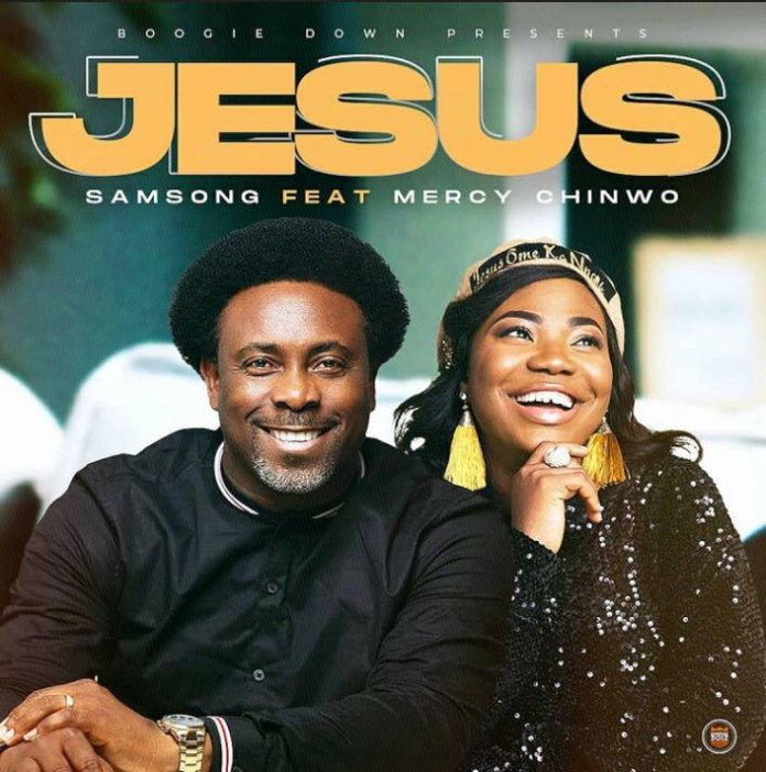 Samsong Jesus Ft. Mercy Chinwo