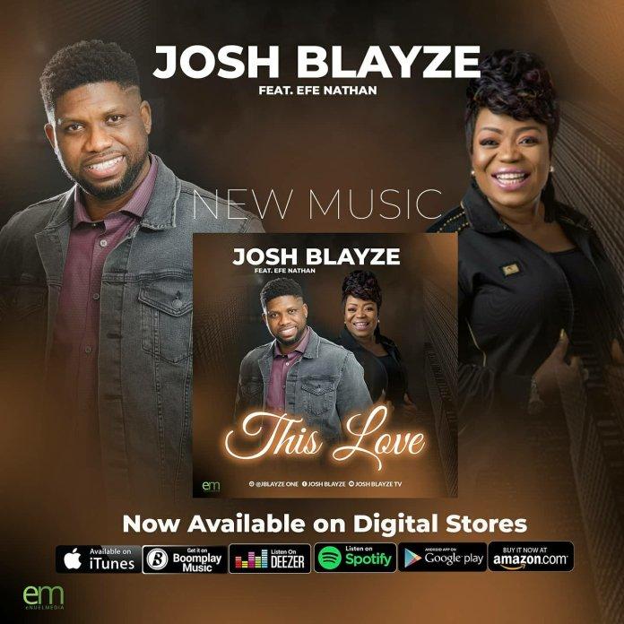 Josh Blayze Ft. Efe Nathan - This Love
