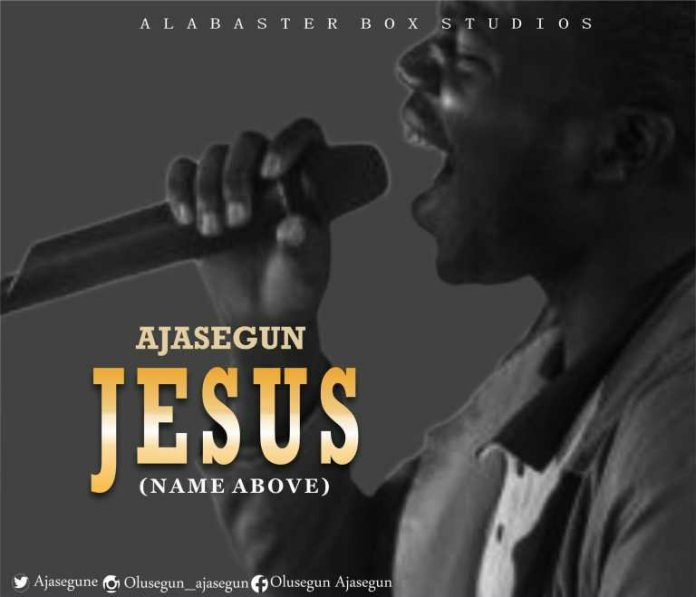 Ajasegun Jesus (Name Above)  Mp3 Download