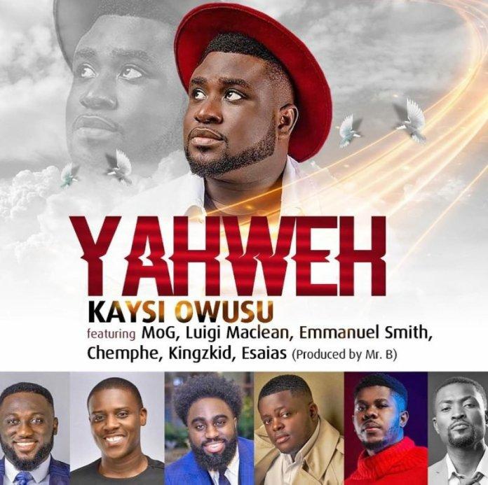 Kaysi Owusu Yahweh Ft MOG, Luigi, Chemphe, Kingzkid